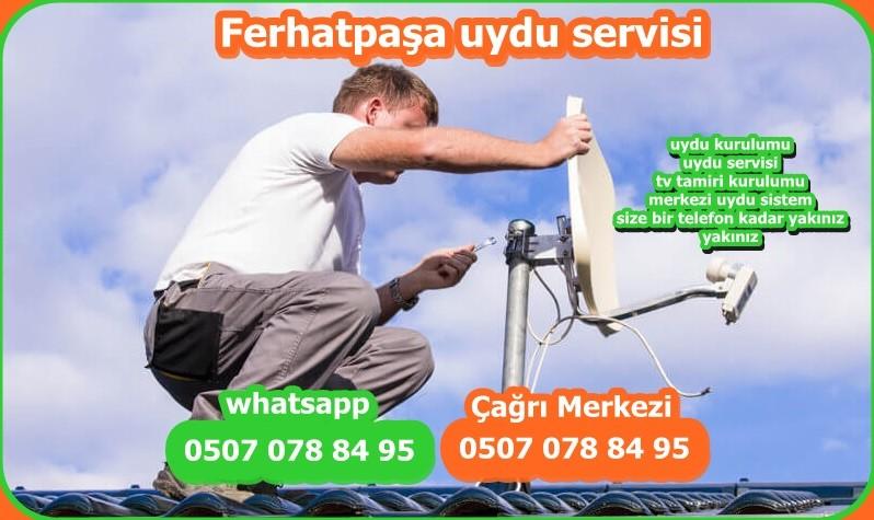 Ferhatpaşauydu servisi, tv tamircisi, uydu sistemi, size en yakın uydu servisi,